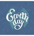 Earth Day Globe planet in space Lettering text vector image