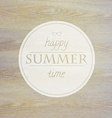 Summer Time Label With Wooden Background vector image