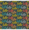 Seamless pattern with vintage Hello lettering vector image