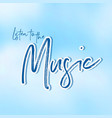phrase listen to music with blue background vector image