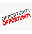 3d opportunity text design vector image