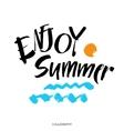 Inscription Enjoy Summer Great summer gift card vector image
