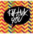 colorful chevron thank you vector image vector image