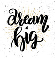dream big hand drawn motivation lettering quote vector image