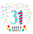 happy birthday for 31 year party invitation card vector image vector image