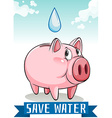 Save water with piggy bank vector image