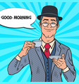 pop art businessman drinking tea on the morning vector image