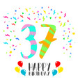 happy birthday for 37 year party invitation card vector image