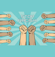 stop racism with a lot of people hand vector image