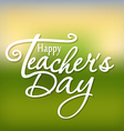 Happy Teachers Day greeting card Teachers Day vector image