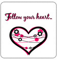 motivational quote follow your heart card vector image