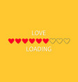 Progress status bar icon love loading collection vector image
