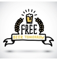 Free beer tomorrow fun doodle sign vector image