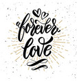 forever love hand drawn motivation lettering quote vector image