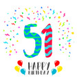 happy birthday for 51 year party invitation card vector image vector image
