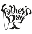 Fathers Day Lettering text for greeting card vector image