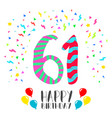 happy birthday for 61 year party invitation card vector image