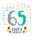 happy birthday for 65 year party invitation card vector image
