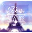 Paris typographic design on blurred Eiffel tower vector image