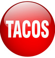 tacos red round gel isolated push button vector image