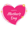 happy mothers day card lettering heart background vector image
