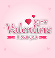 be my valentine i love you pink ribbon pink blackg vector image