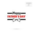 badge happy fathers day vector image