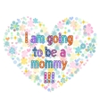 I am going to be a mommy vector image