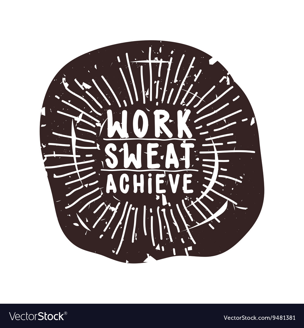 Work sweat achieve vector