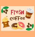 poster fresh coffee plastic cap coffee mill vector image