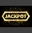 jackpot gold casino lotto label with glowing lamps vector image vector image