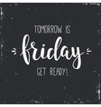 Tomorrow is friday get ready Conceptual vector image