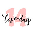 love day lettering happy valentines day card vector image