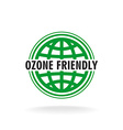 Ozone friendly sign Globe green symbol vector image