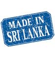 made in Sri Lanka blue square grunge stamp vector image