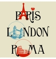 Paris London Roma vector image