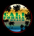 california typography t-shirt graphics poster vector image
