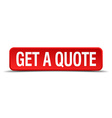 get a quote red 3d square button on white vector image