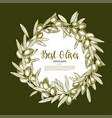 olive fruit wreath sketch poster for food design vector image
