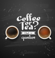 coffee or tea vector image