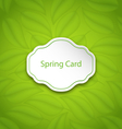 Spring Card on Eco Pattern with Green Leaves vector image vector image
