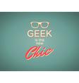 geek chic vector image vector image