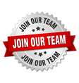 join our team 3d silver badge with red ribbon vector image