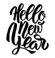 hello new year hand drawn lettering on white vector image