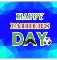 Happy Fathers Day Poster on Polygonal Background vector image