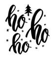 ho ho ho hand drawn lettering phrase christmas vector image