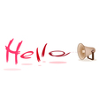 Megaphone Shouting Word Hello on White Background vector image