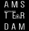 amsterdam typography t shirt design vector image