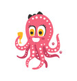 cute cartoon pink female octopus character holding vector image