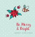 christmas cute bee flower cartoon greeting card vector image